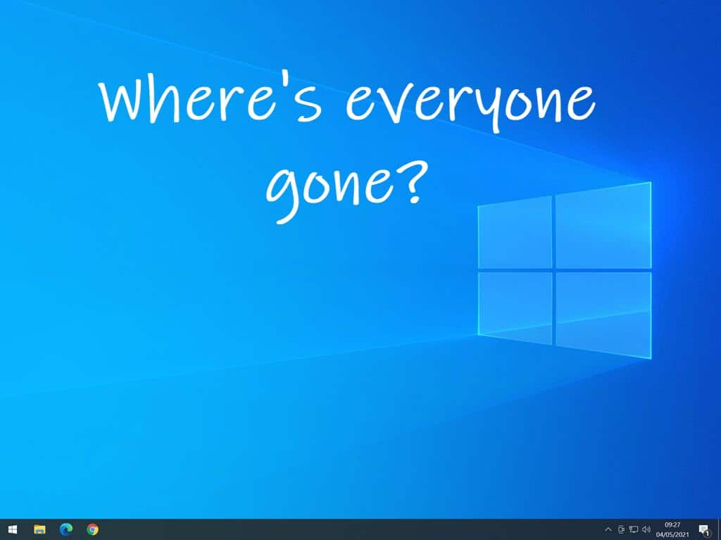 """Desktop without any icons. Text reads """"Where's everyone gone""""."""