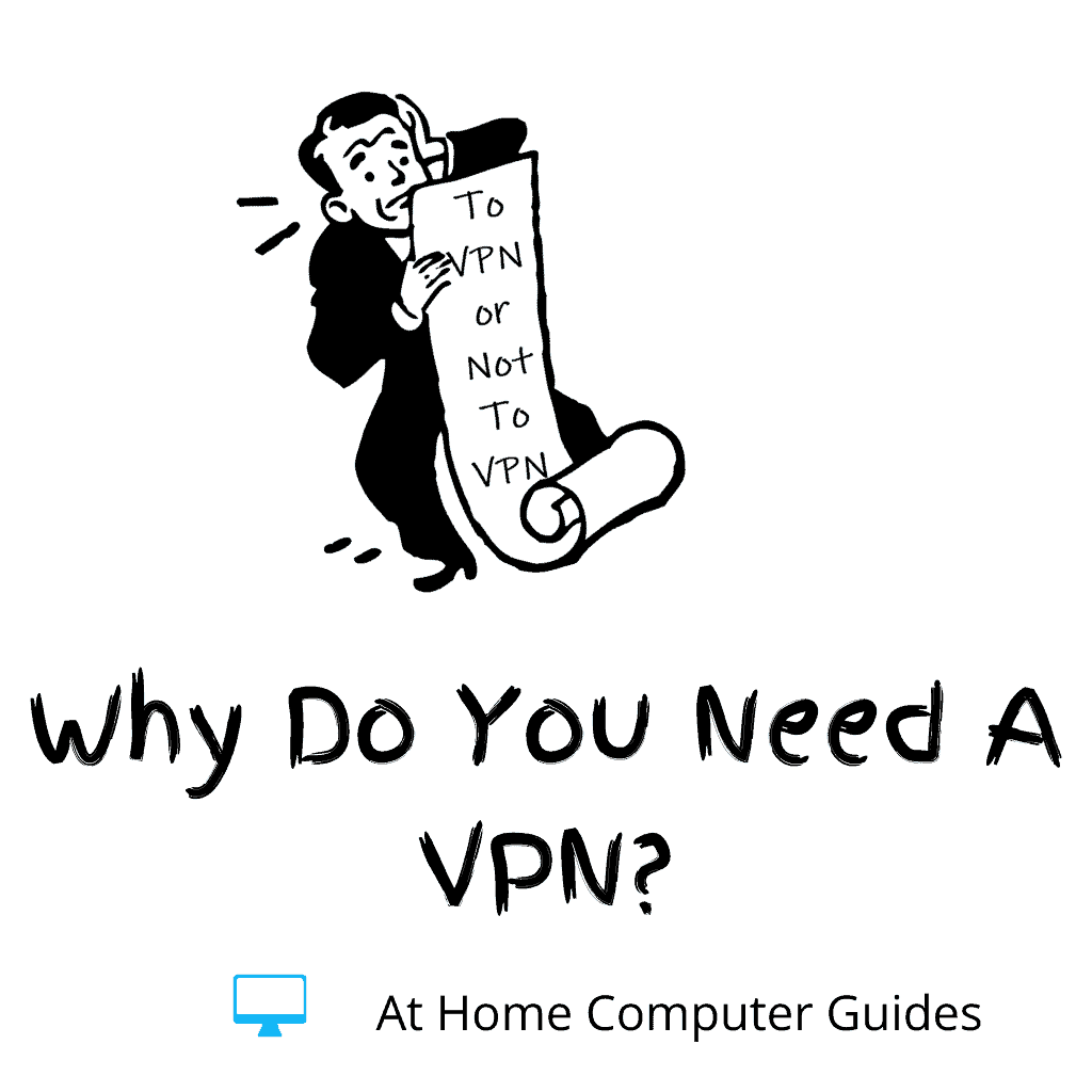 """Clipart man holding a long scroll list. Text reads """"To VPN or not to VPN?"""""""
